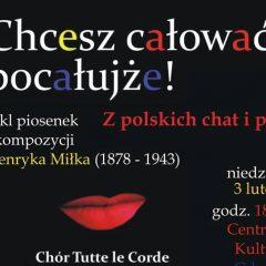 """""""Chcesz całować, pocałujże""""- koncert chóru Tutte le Corde już 3 lutego w Gdowie"""