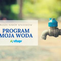 """Program """"Moja Woda""""- masz szansę na dofinansowanie do 5000 zł"""