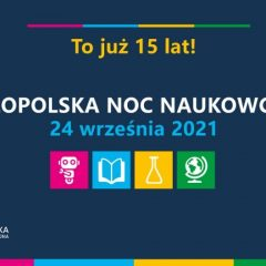 Przed nami jubileuszowa 15. edycja Małopolskiej Nocy Naukowców- jutro rusza rejestracja